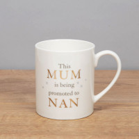 This Mum is being promoted to Nan Bone China Mug Pregnancy Announcement CG286